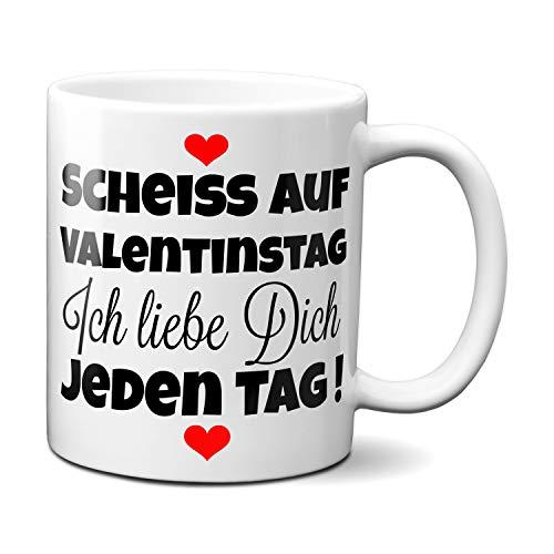 TassenKing® Tasse - Scheiss auf Valentinstag. Ich...