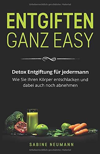 Entgiften ganz easy: Detox Entgiftung für...
