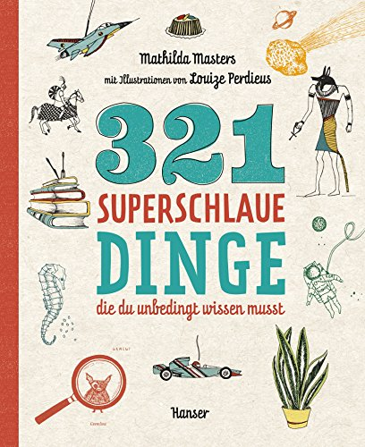 321 superschlaue Dinge, die du unbedingt wissen...